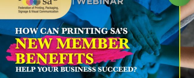 Free Webinar- How Can Printing SA's New Member Benefits Help Your Business Succeed?